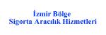 İzmir Bölge Sigorta Aracılık Hizmetleri