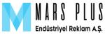 MARS PLUS ENDÜSTRİYEL REKLAM ANONİM ŞİRKETİ